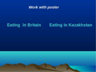 Eating in Britain Eating in Kazakhstan Work with poster