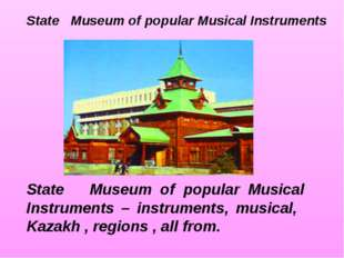 State Museum of popular Musical Instruments – instruments, musical, Kazakh ,