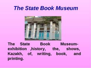The State Book Museum The State Book Museum- exhibition ,history, the, shows,