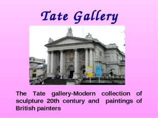 Tate Gallery The Tate gallery-Modern collection of sculpture 20th century and