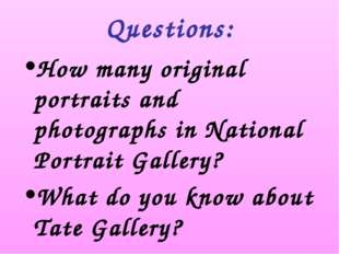 Questions: How many original portraits and photographs in National Portrait G