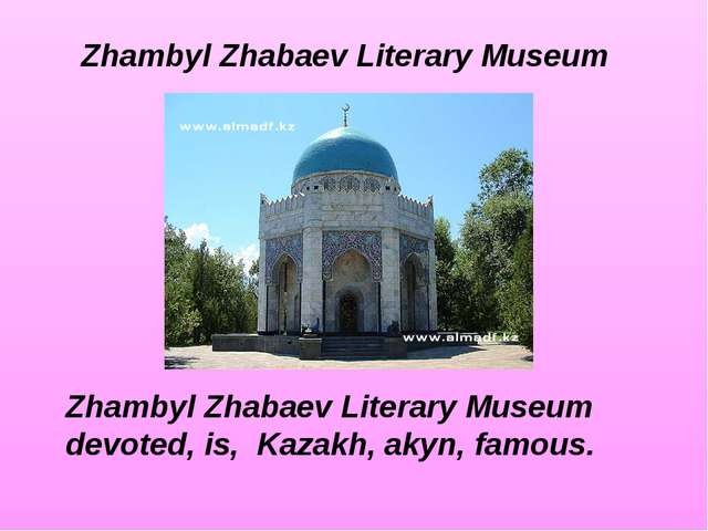Zhambyl Zhabaev Literary Museum devoted, is, Kazakh, akyn, famous. Zhambyl Zh...