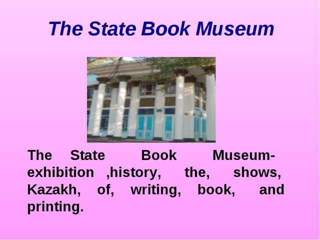 The State Book Museum The State Book Museum- exhibition ,history, the, shows,...