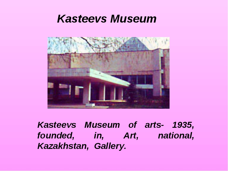 Kasteevs Museum of arts- 1935, founded, in, Art, national, Kazakhstan, Galler...