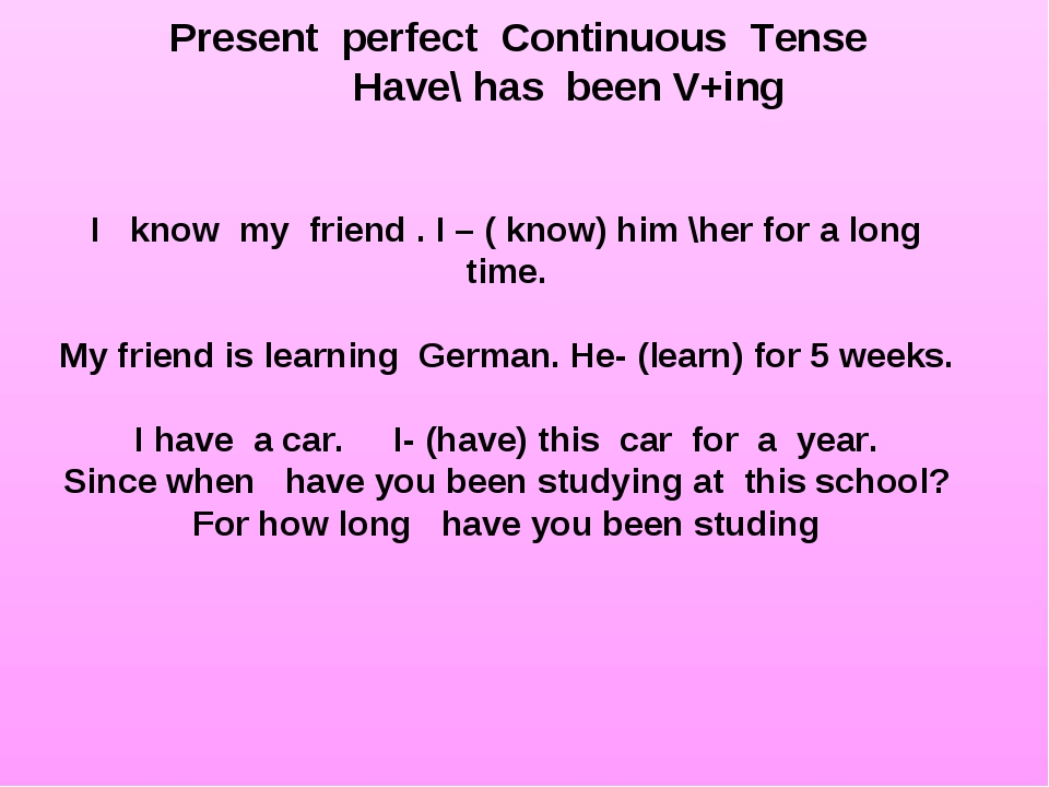 Present perfect Continuous Tense Have\ has been V+ing I know my friend . I –...