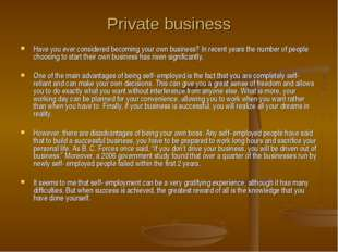 Private business Have you ever considered becoming your own business? In rece