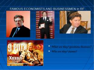 FAMOUS ECONOMISTS AND BUSINESSMEN in RF What are they? (positions/business) W