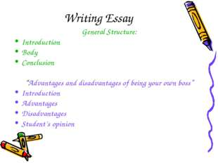 "Writing Essay General Structure: Introduction Body Conclusion ""Advantages and"