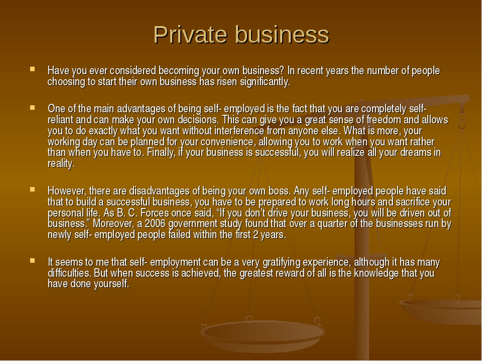 Private business Have you ever considered becoming your own business? In rece...