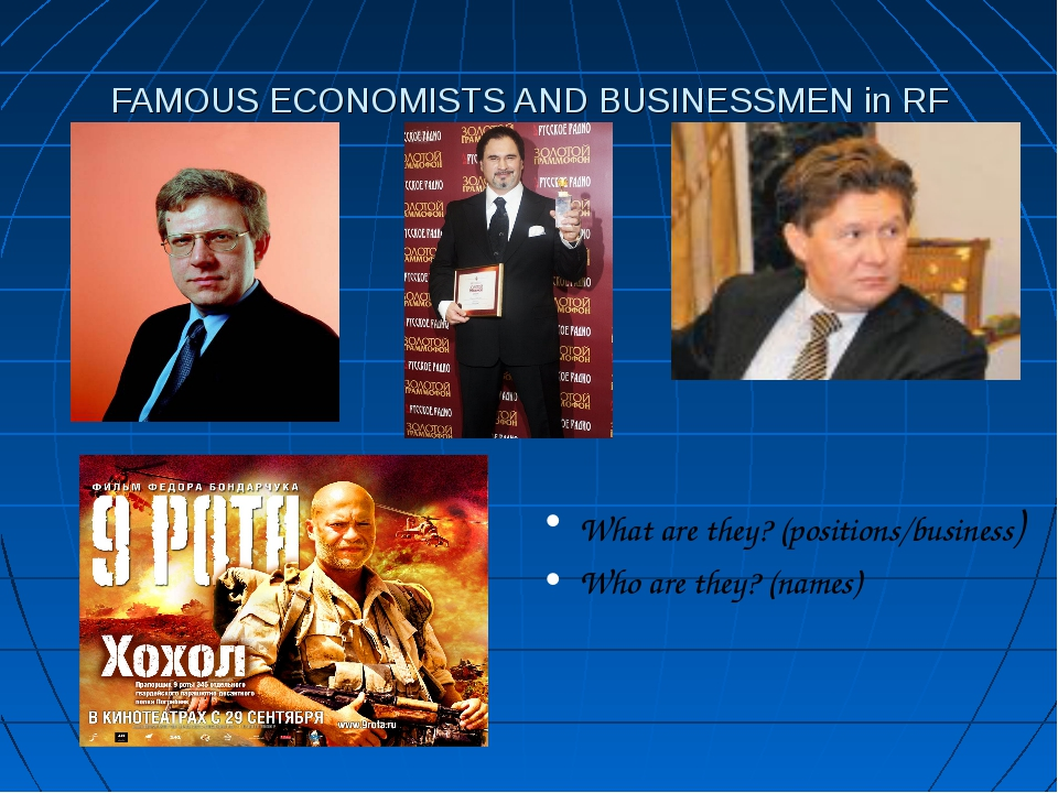 FAMOUS ECONOMISTS AND BUSINESSMEN in RF What are they? (positions/business) W...