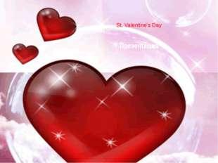 Презентация St. Valentine's Day