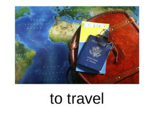 to travel