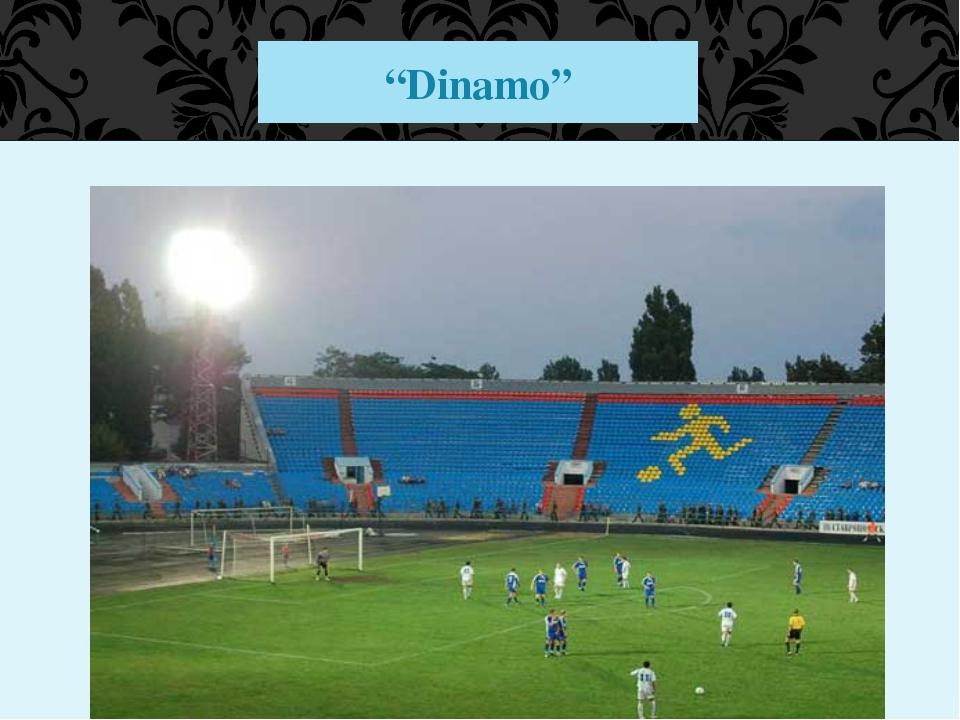 """Dinamo"""