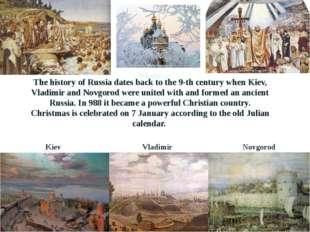 Vladimir Kiev Vladimir Novgorod The history of Russia dates back tothe 9-th
