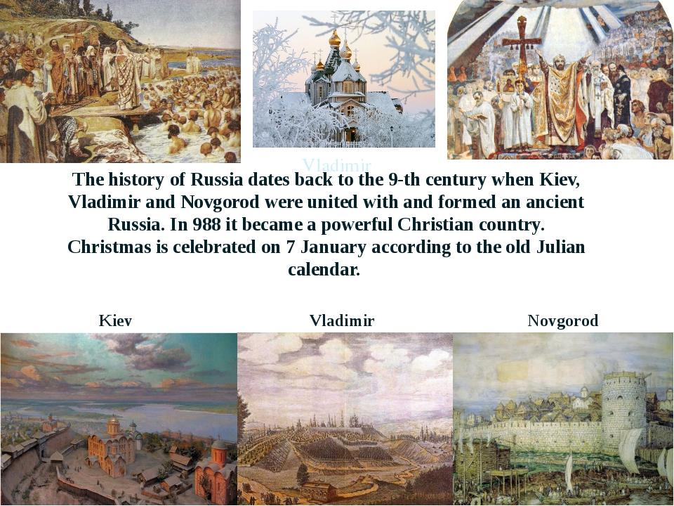 Vladimir Kiev Vladimir Novgorod The history of Russia dates back tothe 9-th...