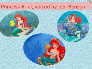 Princess Ariel, voiced by Jodi Benson