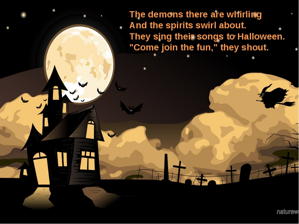 The demons there are whirling And the spirits swirl about. They sing their so...