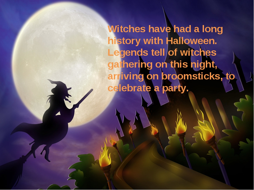 Witches have had a long history with Halloween. Legends tell of witches gath...