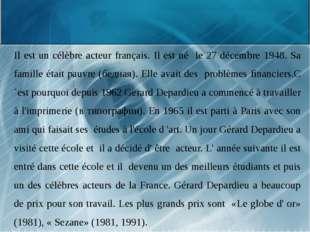 Il est un célèbre acteur français. Il est né le 27 décembre 1948. Sa famille