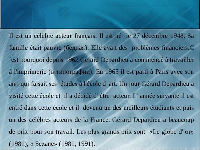 Il est un célèbre acteur français. Il est né le 27 décembre 1948. Sa famille...