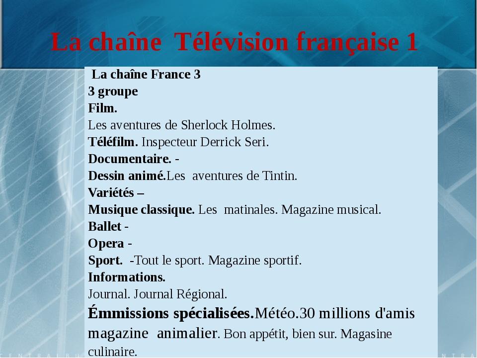 La chaîne Télévision française 1 LachaîneFrance 3 3groupe Film. Lesaventuresd...
