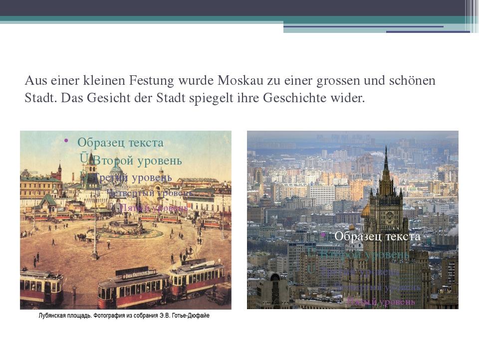 Aus einer kleinen Festung wurde Moskau zu einer grossen und schönen Stadt. Da...