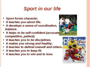 Sport in our life Sport forms character. It teaches you about life. It devel