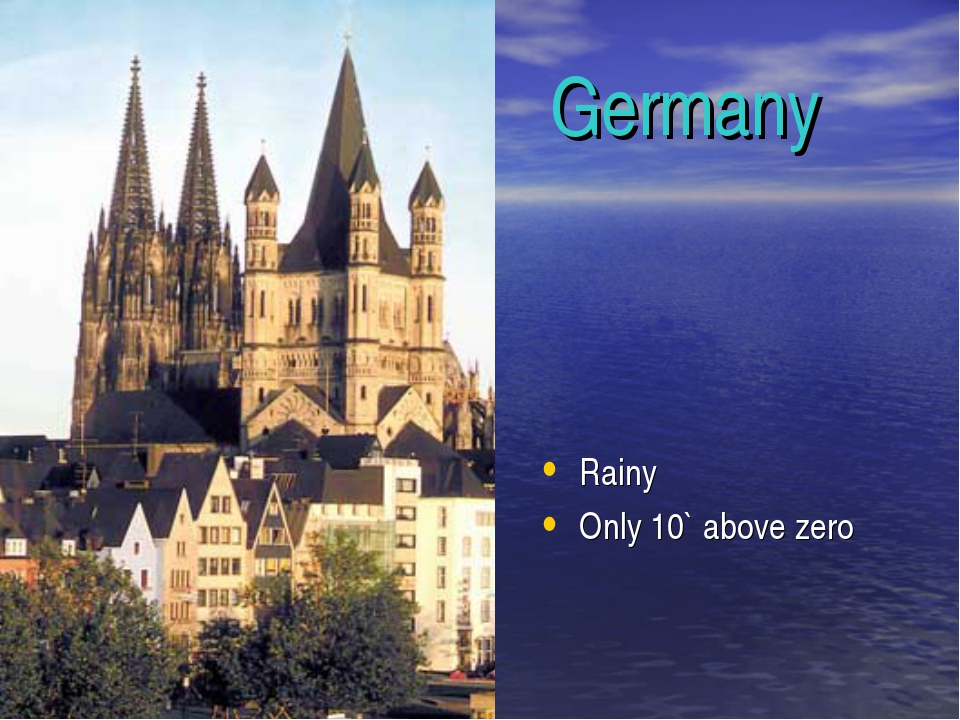 Germany Rainy Only 10` above zero