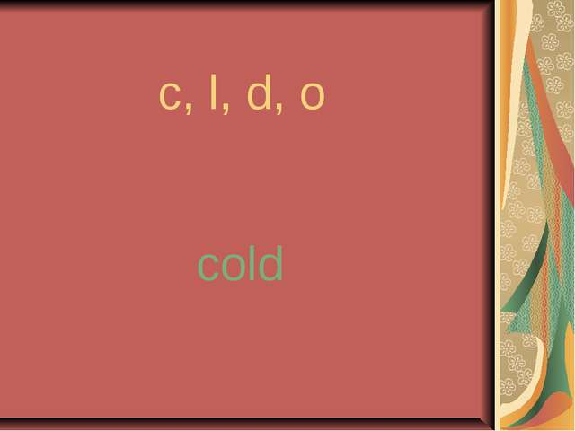 c, l, d, o cold