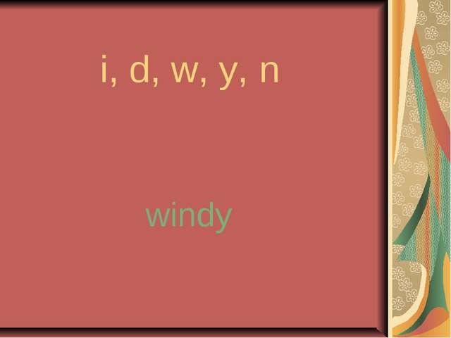 i, d, w, y, n windy