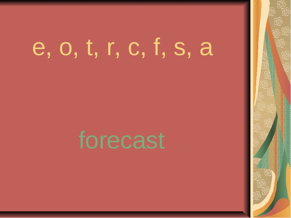e, o, t, r, c, f, s, a forecast