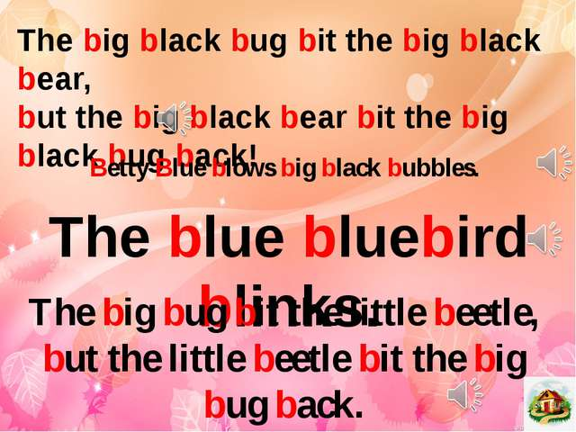 The big black bug bit the big black bear, but the big black bear bit the big...