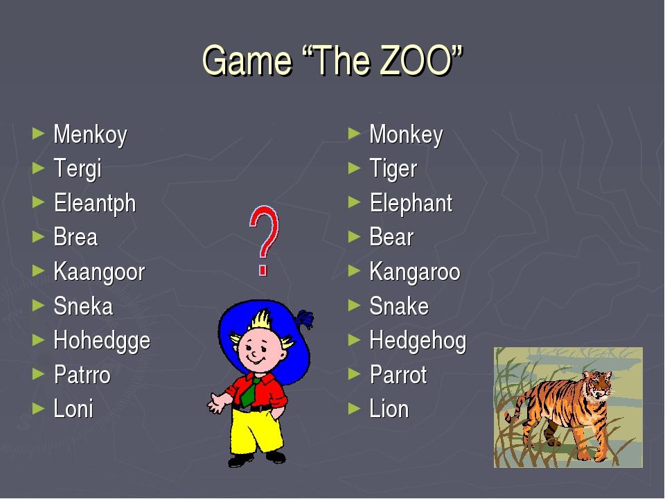 "Game ""The ZOO"" Menkoy Tergi Eleantph Brea Kaangoor Sneka Hohedgge Patrro Loni..."