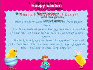 What are the symbols of Easter? Many modern Easter symbols come from pagan t