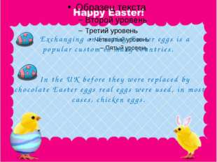 Exchanging and eating Easter eggs is a popular custom in many countries.