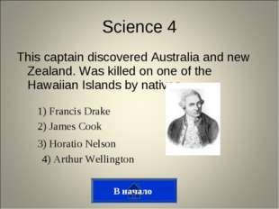 This captain discovered Australia and new Zealand. Was killed on one of the H