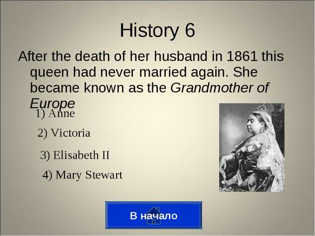 After the death of her husband in 1861 this queen had never married again. Sh...