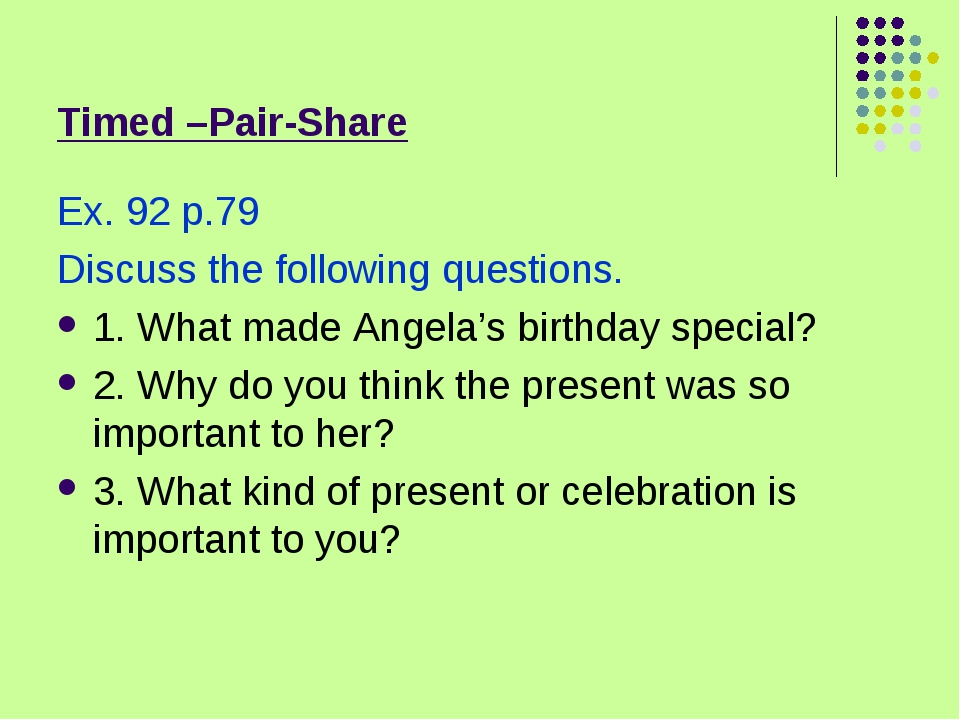 Timed –Pair-Share Ex. 92 p.79 Discuss the following questions. 1. What made A...