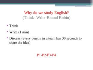 Why do we study English? (Think- Write-Round Robin) Think Write (1 min) Discu