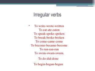 Irregular verbs To write-wrote-written To eat-ate-eaten To speak-spoke-spoken