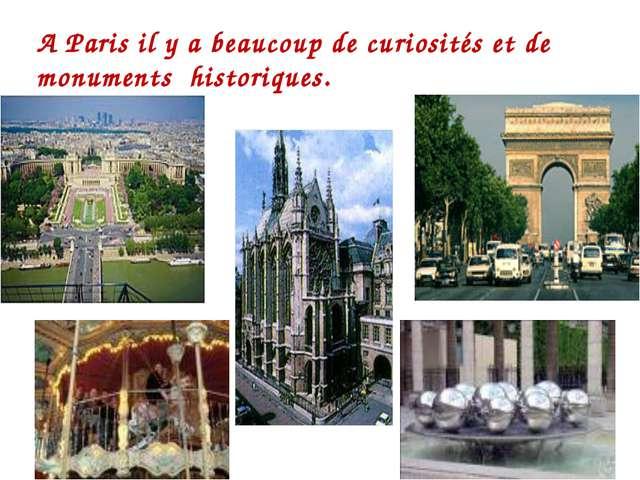 A P A Paris il y a beaucoup de curiosi A Paris il y a beaucoup de curiosités...