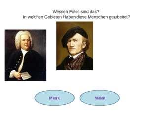 Aufgabe 3. Johann Sebastian Bach Richard Wagner Wessen Fotos sind das? In wel