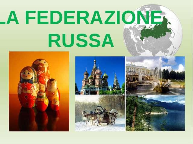 LA FEDERAZIONE RUSSA