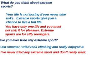 What do you think about extreme sports? Have you ever tried any extreme sport