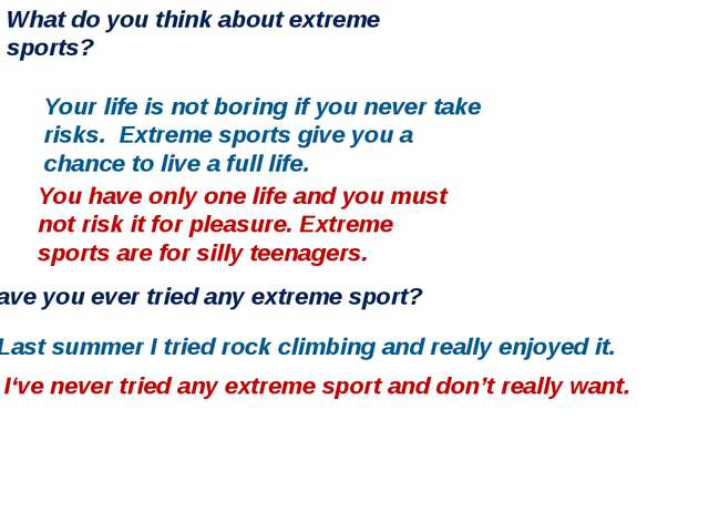 What do you think about extreme sports? Have you ever tried any extreme sport...