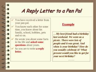 You have received a letter from your pan pal. You know each other for some ti