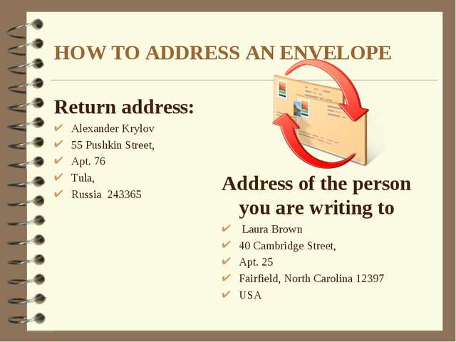 HOW TO ADDRESS AN ENVELOPE Return address: Alexander Krylov 55 Pushkin Street...