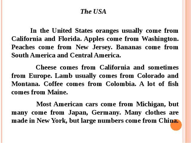 The USA 		In the United States oranges usually come from California and Flor...