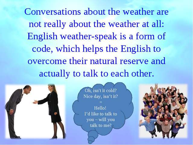 Conversations about the weather are not really about the weather at all: Engl...