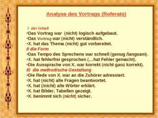 Analyse des Vortrags (Referats) I der Inhalt Das Vortrag war (nicht) logisch